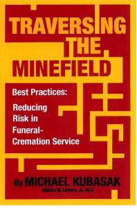 Traversing the Minefield Best Practice: Reducing Risk In Funeral-Cremation Service
